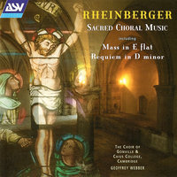Rheinberger: Sacred choral music — Geoffrey Webber, Christopher Monks, Choir of Gonville & Caius College, Cambridge