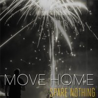 Spare Nothing — Move Home