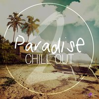 Paradise Chill Out, Vol. 2 — сборник
