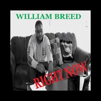 Right Now — William Breed
