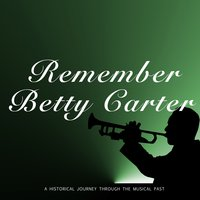 Remember Betty Carter — Betty Carter