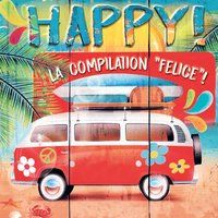 "Happy! La compilation ""felice""! — сборник"
