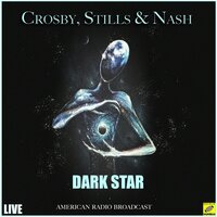 Dark Star — Crosby, Stills & Nash