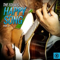 The Equals, Happy Song, Vol. 2 — The Equals