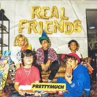 Real Friends — PRETTYMUCH