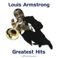 Louis Armstrong Greatest Hits — Louis Armstrong