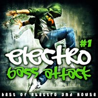 Electro Bass Attack #1 - Best of Electro and House — сборник