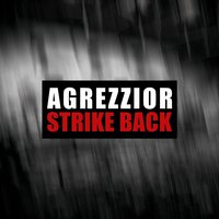 Strike Back — Agrezzior