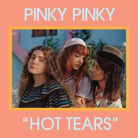 Hot Tears — Pinky Pinky