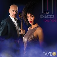 The Disco Lounge — Take B