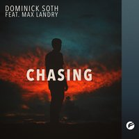 Chasing — Dominick Soth, Max Landry