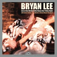Live at the Old Absinthe House Bar... Friday Night — Bryan Lee