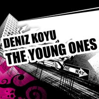 The Young Ones — Deniz Koyu