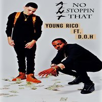 Ain't No Stoppin That — D.O.H, YoungRico