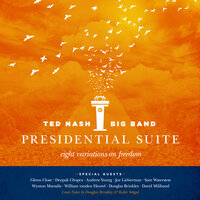 Presidential Suite: Eight Variations on Freedom — Ted Nash