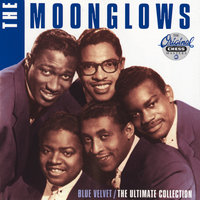 Blue Velvet / The Ultimate Collection — The Moonglows