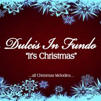It's Christmas — Dulcis In Fundo