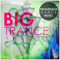 Big Trance Theory: Progressive Dance Music — сборник