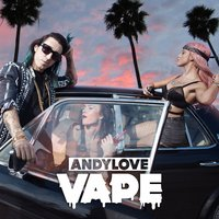 Vape — Andy Love, ANDYLOVE