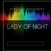 Lady of Night — Aliceleonz, Spiritual Machinery