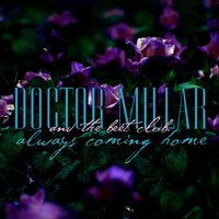 Always Coming Home — Doctor Millar and the Beet Club