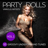Party Dolls (50 Groovy Underground Tunes), Vol. 1 — сборник