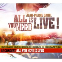 All You Need Is Live - The Paris Private Concert 2015 — Jean-Pierre Danel