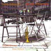 Gin and Pentatonic — Michael Brecker, Tommy Flanagan, Dave Holland, Daniel Humair, Kenny Kirkland, Franco Ambrosetti