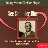 See See Rider Blues - Sammy Price and The Blues Singers — сборник