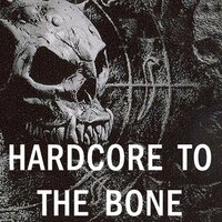 Hardcore to the Bone — сборник