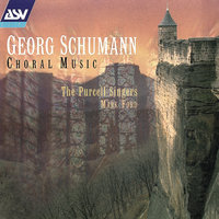 Georg Schumann: Choral Music — The Purcell Singers, Mark Ford