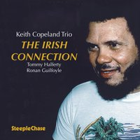 The Irish Connection — Keith Copeland, Ronan Guilfoyle, Tommy Halferty