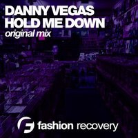 Hold Me Down — Danny Vegas