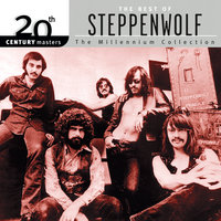 20th Century Masters : The Millennium Collection: Best of Steppenwolf — Steppenwolf