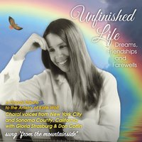 Unfinished Life: Dreams, Friendships and Farewells (A Choral Tribute to the Artistry of Kate Wolf) — сборник