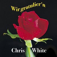 Wir Gratuliern — Chris White, Christopher White, WHITE, CHRISTOPHER