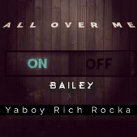 All Over Me - Single — Bailey