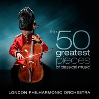 The 50 Greatest Pieces of Classical Music — London Philharmonic Orchestra, David Parry