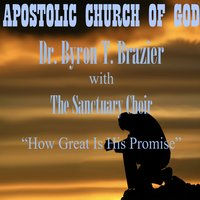 How Great is His Promise — Dr. Byron T. Brazier, Jun Mhoon, Pastor Byron T. Brazier