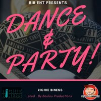 Dance and Party — Richie Biness
