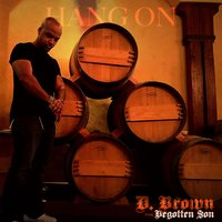 Hang On — D. Brown the Begotten Son
