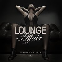 Lounge Affair, Vol. 1 — сборник