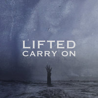 Carry On — Lifted