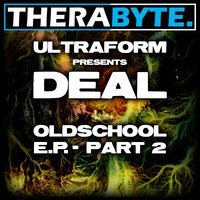 Oldschool E.P. Part 2 — Ultraform pres. Deal, Ultraform feat. Deal