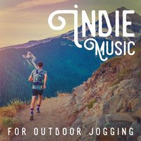 Indie Music for Outdoor Jogging — сборник