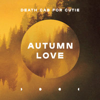 Autumn Love — Death Cab for Cutie