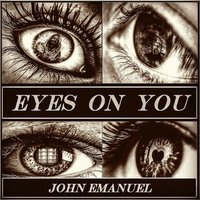 Eyes on You — John Emanuel