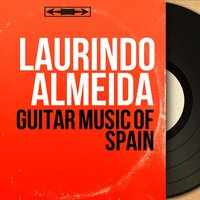 Guitar Music Of Spain — Laurindo Almeida, Исаак Альбенис