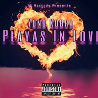 Players In Love — Yung Kobra