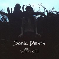 Witch — Sonic Death